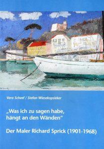 """Vera Scheef /Stefan Wiesekopsieker: """"Was ich zu sagen habe, hängt an den Wänden"""". Der Maler Richard Sprick (1901-1976) [Bad Salzufler Lebensbilder 1], Bad Salzuflen: Verlag des Heimat- und Verschönerungsvereins Bad Salzuflen e.V., 2012, 28 S., ISBN 978-3-941726-24-6"""